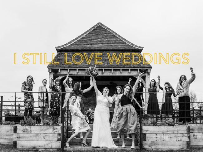I still love weddings