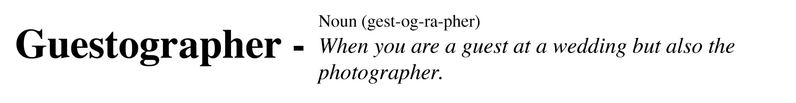 Definition on being a guestographer
